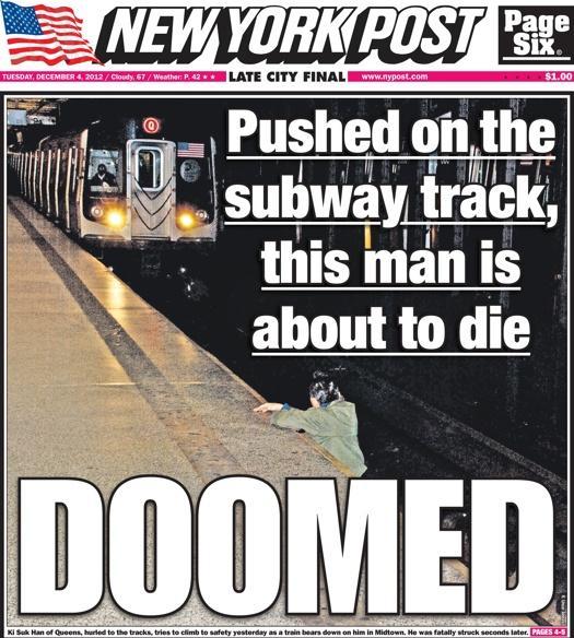 """Capa do jornal """"New York Post"""" de 3 de dezembro de 2012. Ao invés de ajudar o home caído no trilho do trem, o jornalista preferiu ficar tirando fotos."""